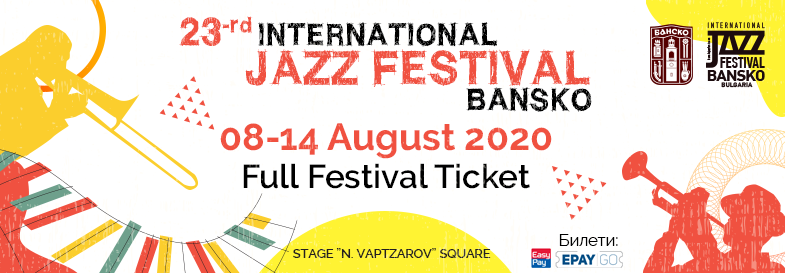 International jazz festival Bansko / 08-14 August 2020 / Full Festival Ticket